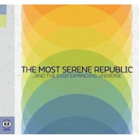Purchase The Most Serene Republic - ...And the Ever Expanding Universe