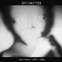 Purchase Antimatter - Unreleased 1998-2003