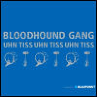 Purchase Bloodhound Gang - Uhn Tiss Uhn Tiss Uhn Tiss