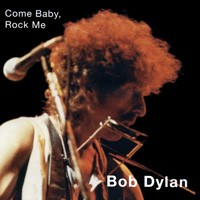Purchase Bob Dylan - Come Baby, Rock Me