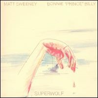 "Purchase Bonnie ""Prince"" Billy & Matt Sweeney - Superwolf"