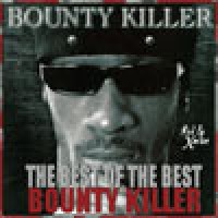 Purchase Bounty Killer - The Best Of The Best (Mixed By DJ XMAN)
