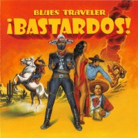 Purchase Blues Traveler - Bastardos!