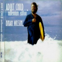 Purchase Brian Wilson - Adult Child (Unreleased Album)