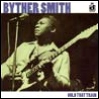 Purchase Byther Smith - Hold That Train