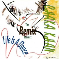 Purchase Chaka Khan - Life Is A Dance: The Remix Project