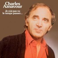 Purchase Charles Aznavour - Je N'ai Pas Vu Le Temps Passer (Vinyl)