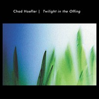 Purchase Chad Hoefler - Twilight In The Offing