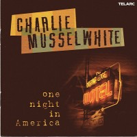 Purchase Charlie Musselwhite - One Night In America