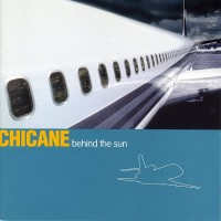 Purchase Chicane - Behind The Sun