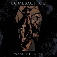 Purchase Comeback Kid - Wake The Dead