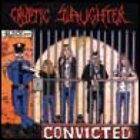 Purchase Cryptic Slaughter - Convicted