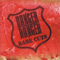 Purchase Danger Danger - Rare Cuts