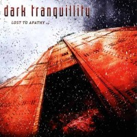 Purchase Dark Tranquillity - Lost To Apathy