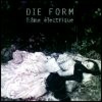 Purchase Die Form - L'ame Electrique