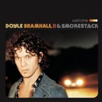Purchase Doyle Bramhall II & Smokestack - Welcome