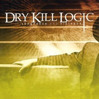 Purchase Dry Kill Logic - Of Vengeance And Violence