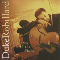 Purchase Duke Robillard - Living With The Blues