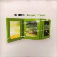 Purchase Echotek - Changing Frames