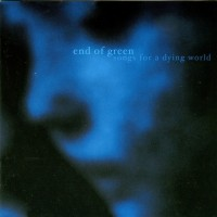 Purchase End of Green - Songs For A Dying World