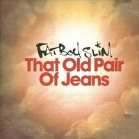 Purchase Fatboy Slim - That Old Pair of Jeans (EP)