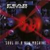 Purchase Fear Factory - Soul Of A New Machine