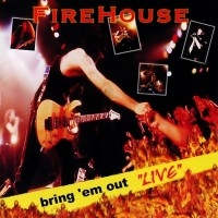 Purchase Firehouse - Bring 'Em Out Live