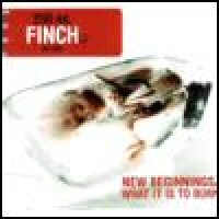 Purchase Finch - New Beginnings / What It Is To Burn