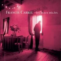 Purchase Francis Cabrel - Les Beaux Degats