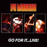 Purchase Fu Manchu - Go For It... Live! CD1