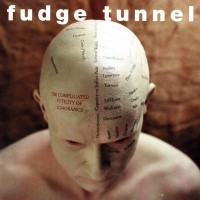 Purchase Fudge Tunnel - The Complicated Futility Of Ignorance