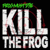 Purchase Frog Must Die - Kill The Frog