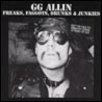 Purchase G.G. Allin - Freaks, Faggots, Drunks & Junkies