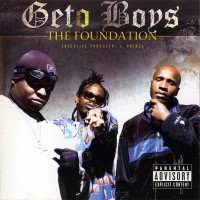 Purchase Geto Boys - The Foundation