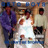 Purchase Geto Boys - We Can't Be Stopped
