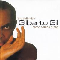 Purchase Gilberto Gil - The Definitive: Bossa Samba & Pop