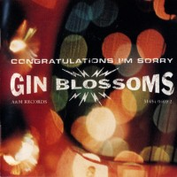 Purchase Gin Blossoms - Congratulations I'm Sorry