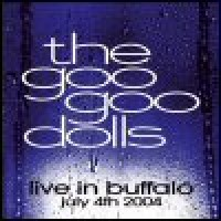 Purchase Goo Goo Dolls - Live In Buffalo: July 4th 2004