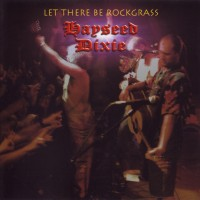 Purchase Hayseed Dixie - Let There Be Rockgrass