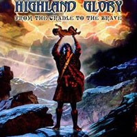 Purchase Highland Glory - From The Cradle To The Brave