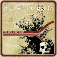 Purchase Hot Water Music - The New What Next