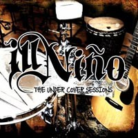 Purchase Ill Niño - The Undercover Sessions