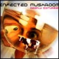 Purchase Infected Mushroom - Deeply Disturbed