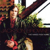 Purchase Jackson Browne - The Naked Ride Home
