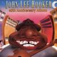 Purchase John Lee Hooker - 40h Anniversary Album