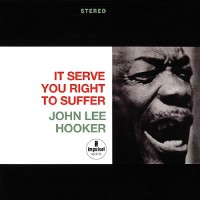 Purchase John Lee Hooker - It Serve You Right To Suffer