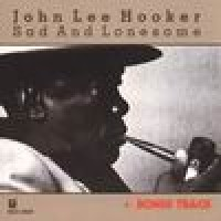 Purchase John Lee Hooker - Sad And Lonesome