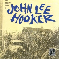 Purchase John Lee Hooker - The Country Blues Of John Lee Hooker