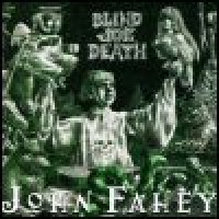 Purchase John Fahey - The Transfiguration Of Blind Joe Death