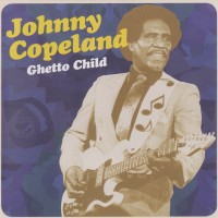 Purchase Johnny Copeland - Ghetto Child